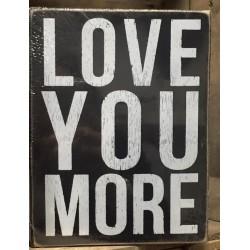 Cartello in legno da appoggio Love you more